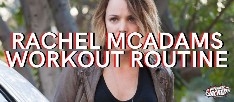 Rachel McAdams Workout Routine