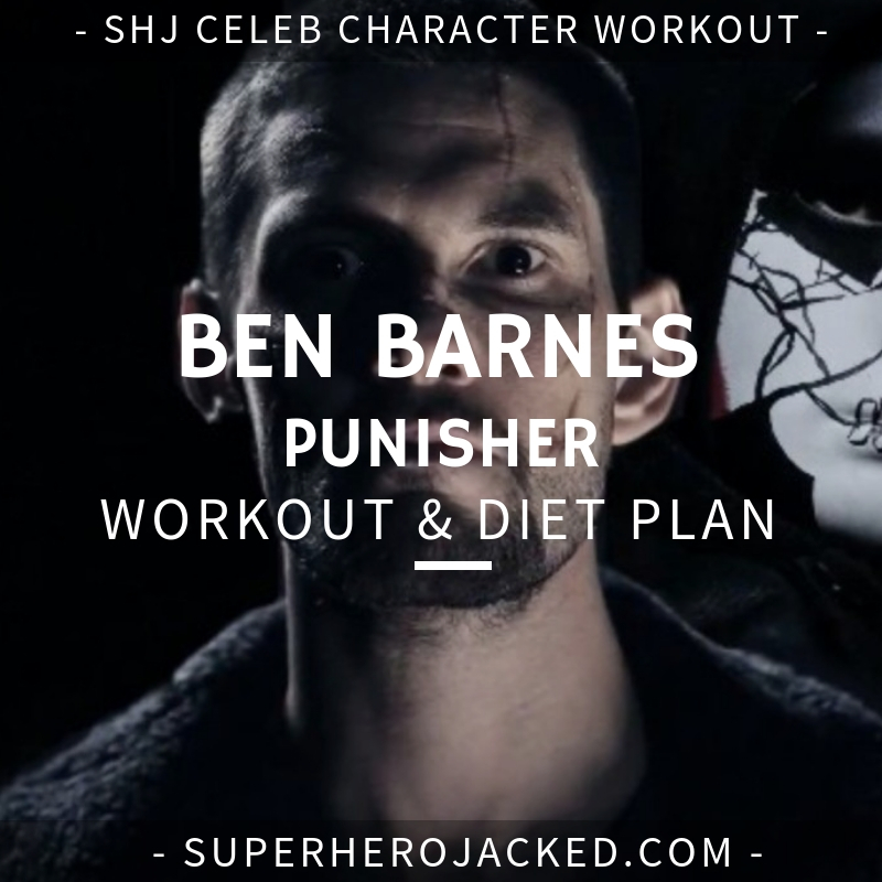 Ben Barnes Punisher Workout and Diet