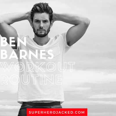 Ben Barnes Workout Routine and Diet Plan: The Stud Celeb Body in HBO's Westworld and Marvel's Punisher