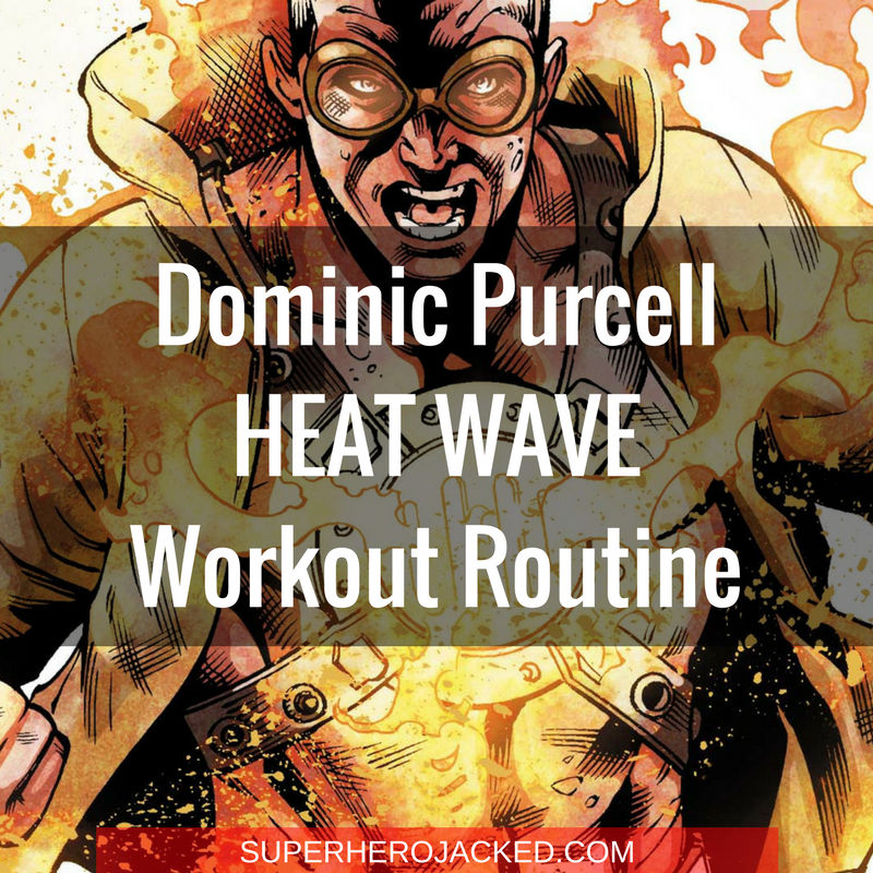 Dominic Purcell Heat Wave Workout Routine