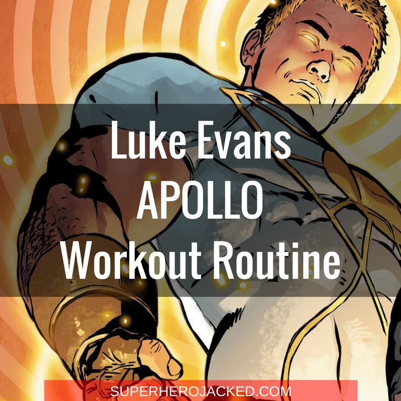 Luke Evans Apollo Workout Routine