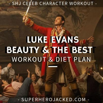 Luke Evans Beauty and The Beast Workout and Diet