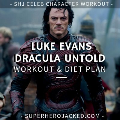 Luke Evans Dracula Untold Workout and Diet