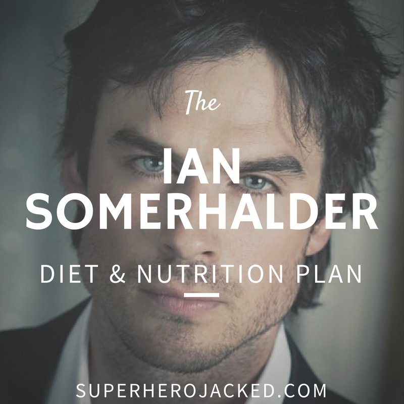 Ian Somerhalder Diet and Nutrition