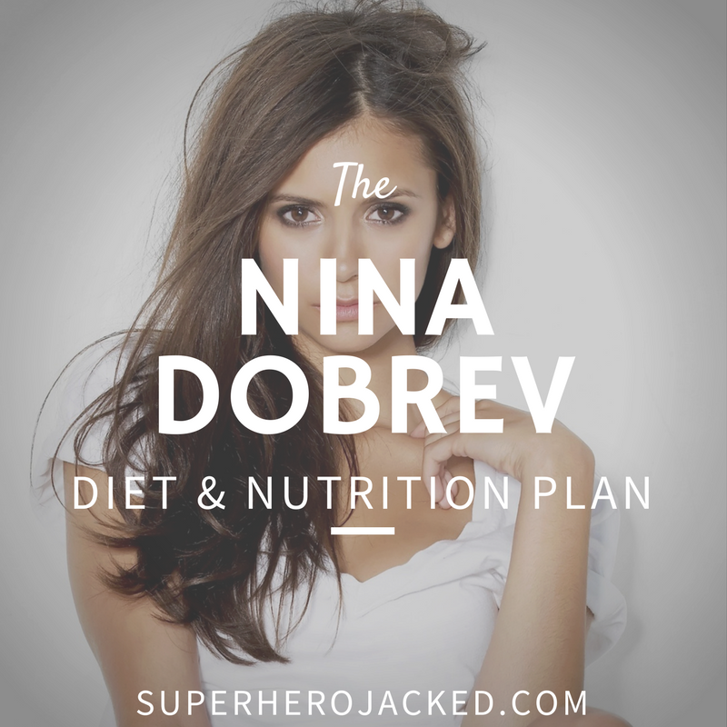 Nina Dobrev Diet and Nutrition