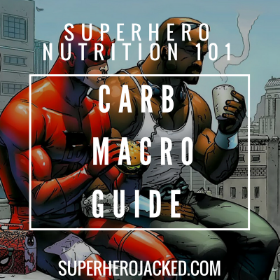 Superhero Nutrition 101: Carbs (and the Top 5 Best Sources!)