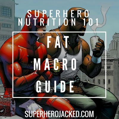 Superhero Nutrition 101: Fats (and the Top 5 Best Sources!)