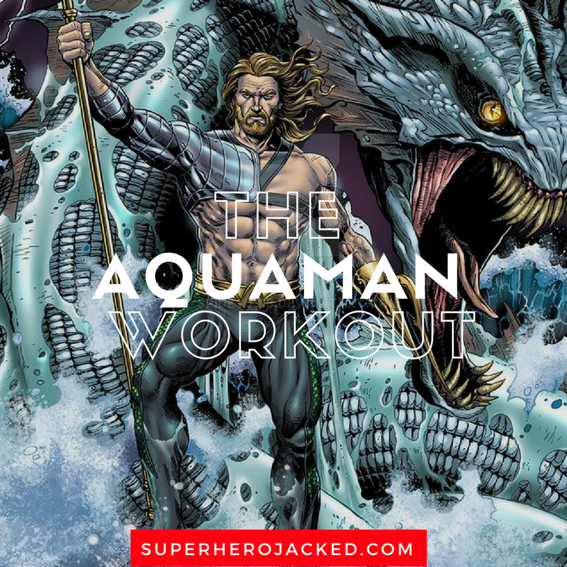 The Aquaman Workout