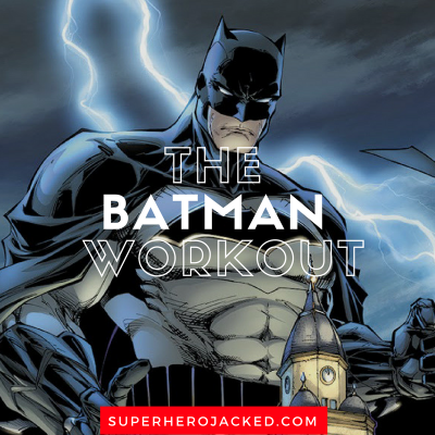 The Batman Workout Routine: Train like The Dark Knight to Protect Gotham