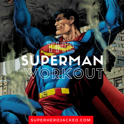 The Superman Workout: How to Train like The Man of Steel