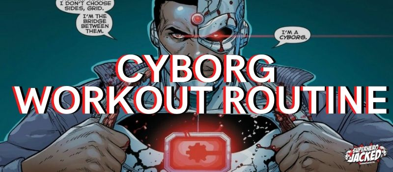Cyborg Workout Routine