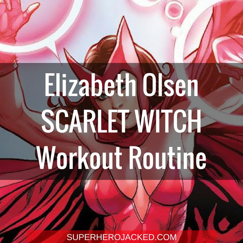 Elizabeth Olsen Scarlet Witch Workout Routine