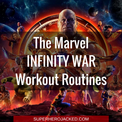 The Marvel Infinity War Workout Routines