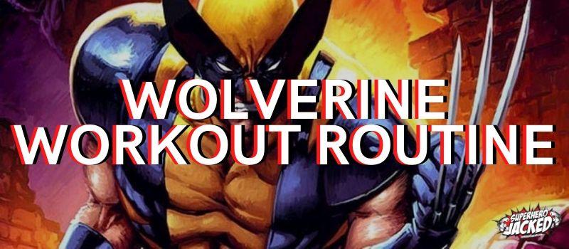Wolverine Workout Routine