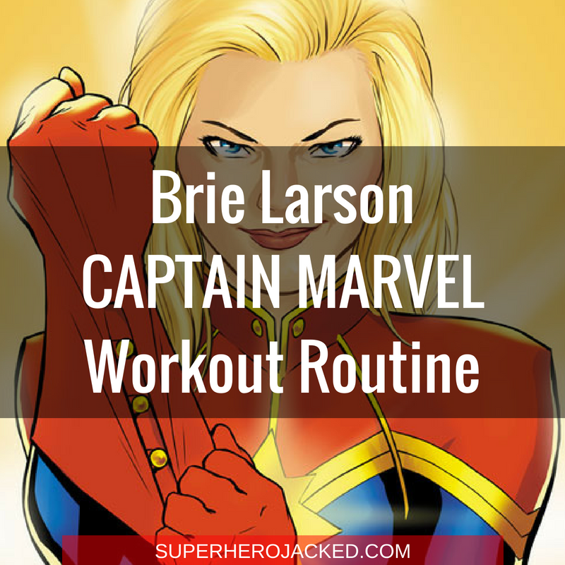 Brie Larson Captain Marvel Workout Routine