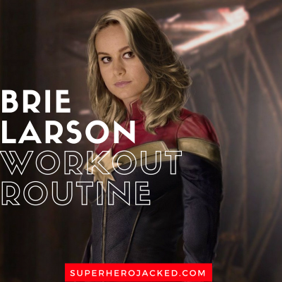 Brie Larson Workout Routine and Diet Plan: How to Train like Captain Marvel