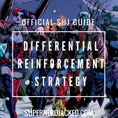 Superhero Jacked: Differential Reinforcement Strategy
