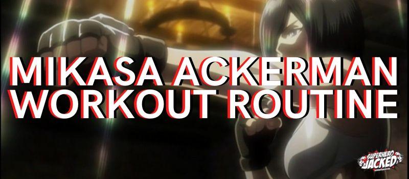 Mikasa Ackerman Workout Routine