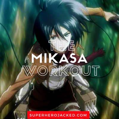 Mikasa Ackerman Workout Routine Train Like The Attack On