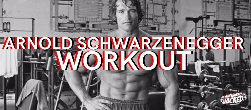 Arnold Schwarzenegger Workout Routine