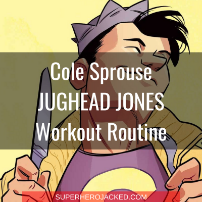 Cole Sprouse Jughead Jones Workout Routine