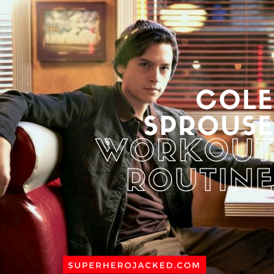 Cole Sprouse Workout Routine