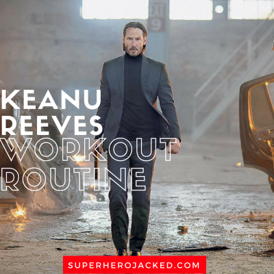Keanu Reeves Workout Routine