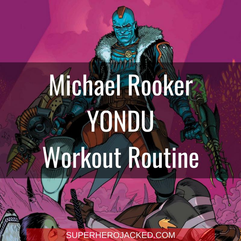 Michael Rooker Yondu Workout Routine