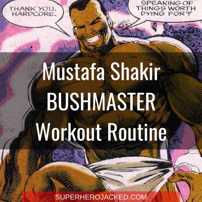 Mustafa Shakir Bushmaster Workout Routine