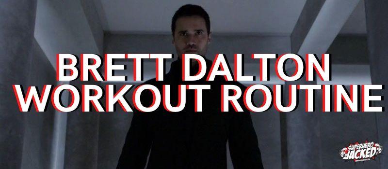 Brett Dalton Workout Routine