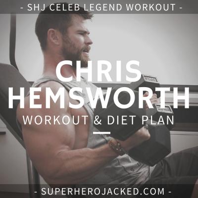 Chris Hemsworth Workout Routine and Diet