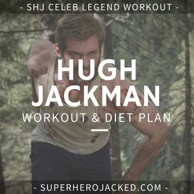 Hugh Jackman Workout Routine and Diet