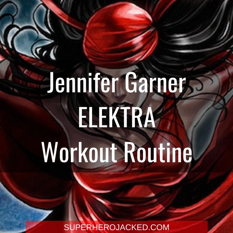 Jennifer Garner Elektra Workout Routine