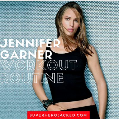 Jennifer Garner Workout Routine and Diet Plan: From 13 Going On 30 to Elektra and Daredevil!