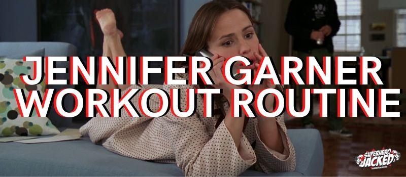 Jennifer Garner Workout Routine