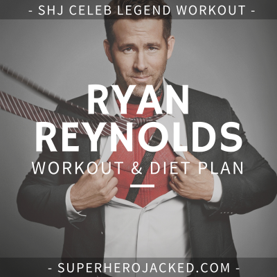 Ryan Reynolds Workout Routine and Diet