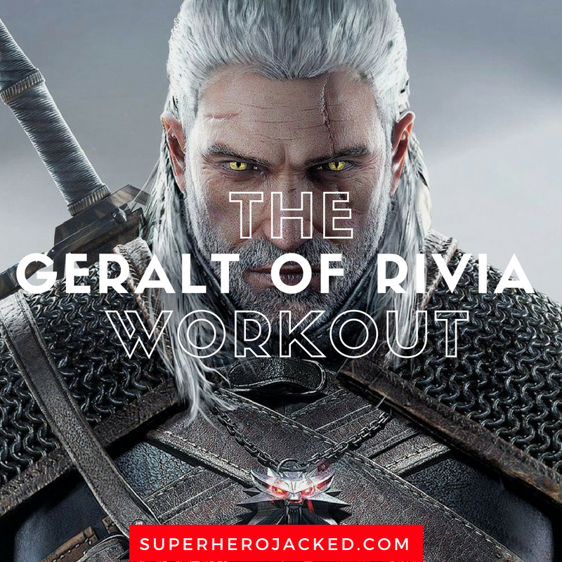The Geralt of Rivia Workout