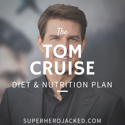 Tom Cruise Diet and Nutrition