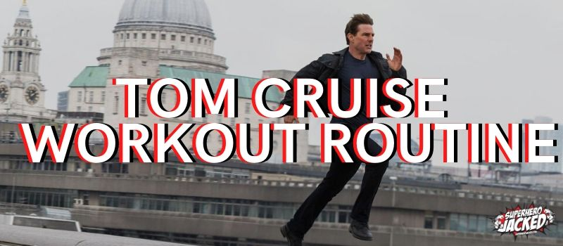 Tom Cruise Workout Routine