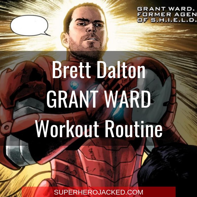 Brett Dalton Grant Ward Workout Routine