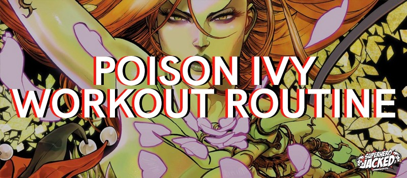 Poison Ivy Workout Routine