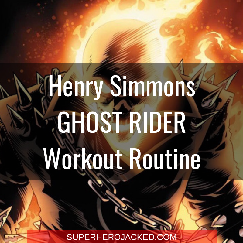 Henry Simmons Ghost Rider Workout Routine