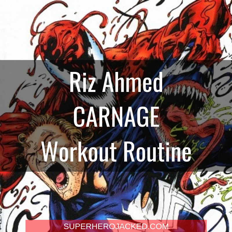 Riz Ahmed Carnage Workout Routine