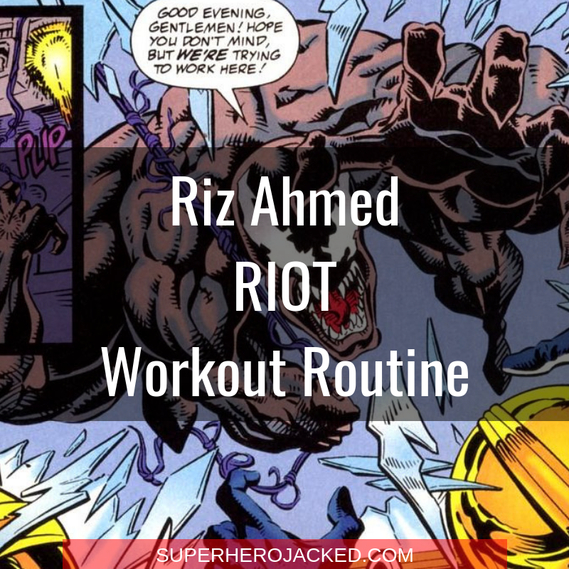 Riz Ahmed Riot Workout Routine