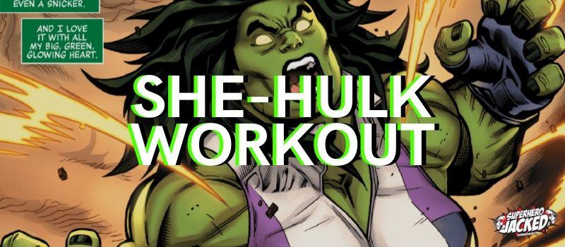 She-Hulk Workout Routine