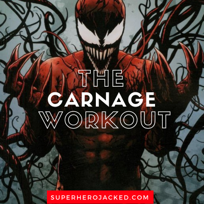 Carnage Workout Routine: Train like The Murderous Supervillain!