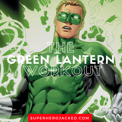 The Green Lantern Workout