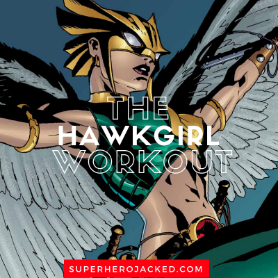 The Hawkgirl Workout
