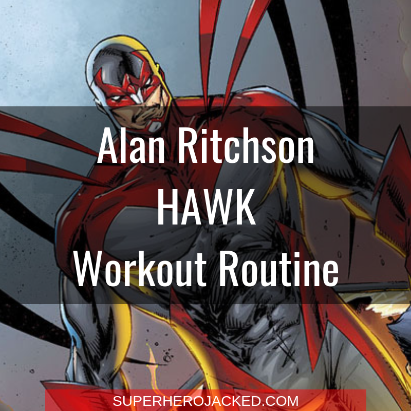 Alan Ritchson Hawk Workout Routine