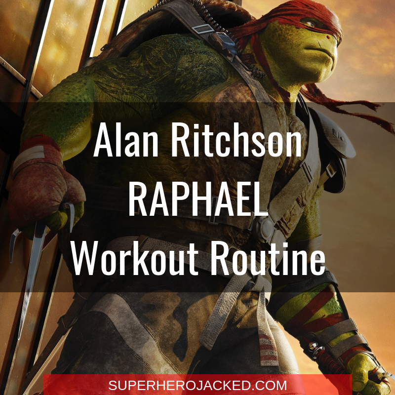 Alan Ritchson Raphael Workout Routine